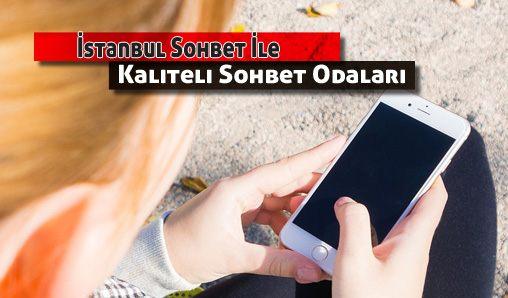 İstanbul Sohbet İle Kaliteli Sohbet Ortamları